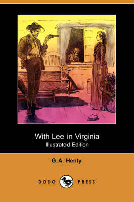 With Lee in Virginia (Illustrated Edition) (Dodo Press) (Paperback)