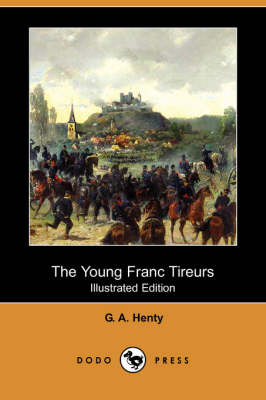 The Young Franc Tireurs (Dodo Press) (Paperback)
