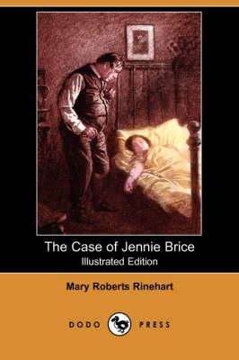 The Case of Jennie Brice (Illustrated Edition) (Dodo Press) (Paperback)