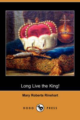 Long Live the King! (Dodo Press) (Paperback)