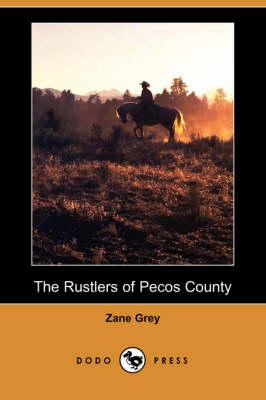 The Rustlers of Pecos County (Dodo Press) (Paperback)
