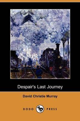 Despair's Last Journey (Dodo Press) (Paperback)