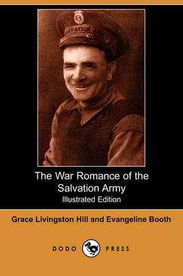 The War Romance of the Salvation Army (Illustrated Edition) (Dodo Press) (Paperback)