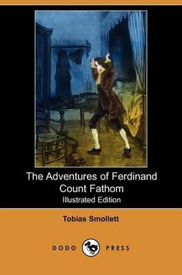 The Adventures of Ferdinand Count Fathom (Illustrated Edition) (Dodo Press) (Paperback)