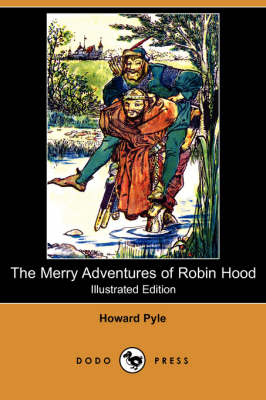 The Merry Adventures of Robin Hood (Illustrated Edition) (Dodo Press) (Paperback)