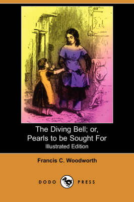 The Diving Bell; Or, Pearls to Be Sought for (Illustrated Edition) (Dodo Press) (Paperback)