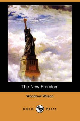 The New Freedom (Dodo Press) (Paperback)
