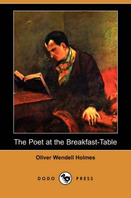 The Poet at the Breakfast-Table (Dodo Press) (Paperback)