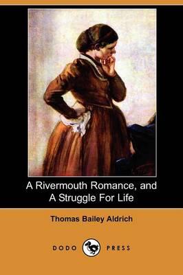 A Rivermouth Romance, and a Struggle for Life (Dodo Press) (Paperback)