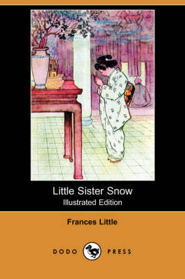 Little Sister Snow (Illustrated Edition) (Dodo Press) (Paperback)