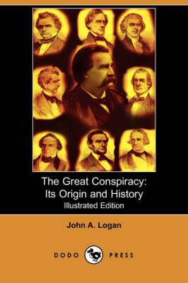 The Great Conspiracy: Its Origin and History (Illustrated Edition) (Dodo Press) (Paperback)