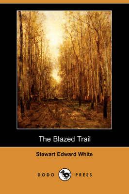 The Blazed Trail (Dodo Press) (Paperback)