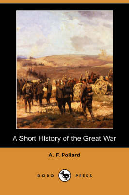 A Short History of the Great War (Dodo Press) (Paperback)