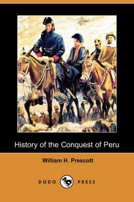 History of the Conquest of Peru (Dodo Press) (Paperback)