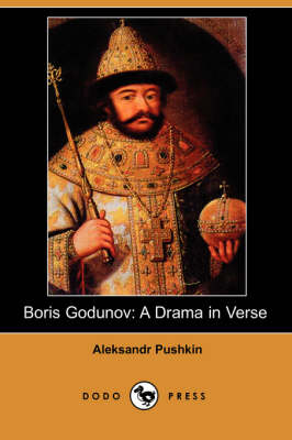 Boris Godunov: A Drama in Verse (Dodo Press) (Paperback)