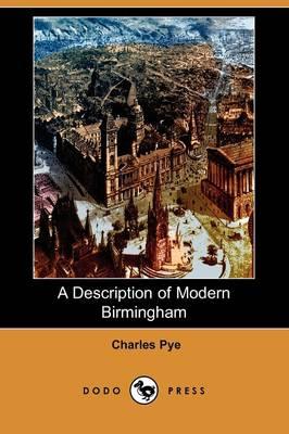 A Description of Modern Birmingham (Dodo Press) (Paperback)