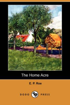 The Home Acre (Dodo Press) (Paperback)