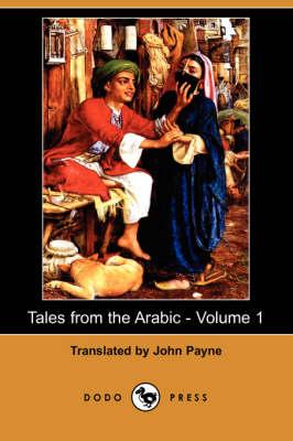Tales from the Arabic - Volume 1 (Dodo Press) (Paperback)