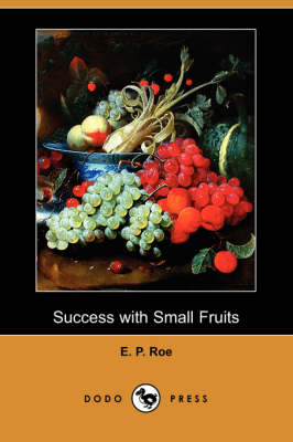 Success with Small Fruits (Dodo Press) (Paperback)