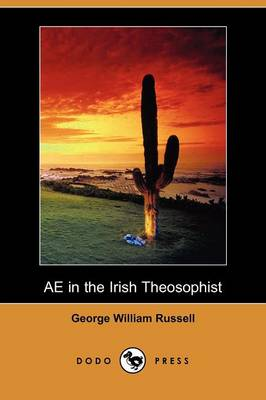 Ae in the Irish Theosophist (Dodo Press) (Paperback)