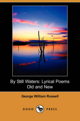 By Still Waters: Lyrical Poems Old and New (Dodo Press) (Paperback)