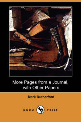 More Pages from a Journal, with Other Papers (Dodo Press) (Paperback)