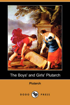 The Boys' and Girls' Plutarch (Dodo Press) (Paperback)
