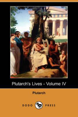 Plutarch's Lives, Volume 4 (Paperback)