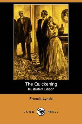 The Quickening (Illustrated Edition) (Dodo Press) (Paperback)