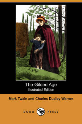 The Gilded Age (Illustrated Edition) (Dodo Press) (Paperback)
