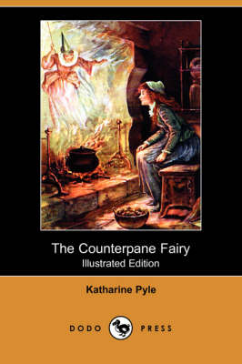 The Counterpane Fairy (Illustrated Edition) (Dodo Press) (Paperback)