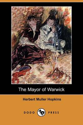 The Mayor of Warwick (Dodo Press) (Paperback)