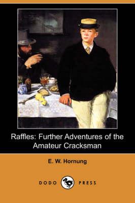 Raffles: Further Adventures of the Amateur Cracksman (Dodo Press) (Paperback)