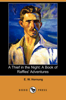 A Thief in the Night: A Book of Raffles' Adventures (Dodo Press) (Paperback)