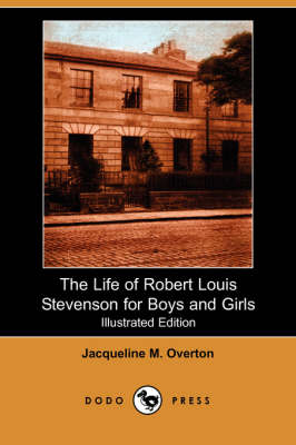 The Life of Robert Louis Stevenson for Boys and Girls (Illustrated Edition) (Dodo Press) (Paperback)