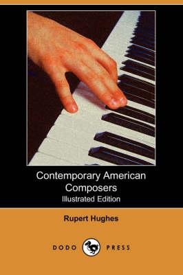 Contemporary American Composers (Illustrated Edition) (Dodo Press) (Paperback)