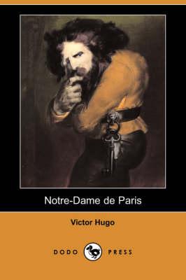 Notre-Dame de Paris (Dodo Press) (Paperback)