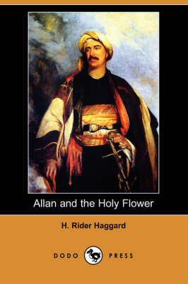 Allan and the Holy Flower (Dodo Press) (Paperback)