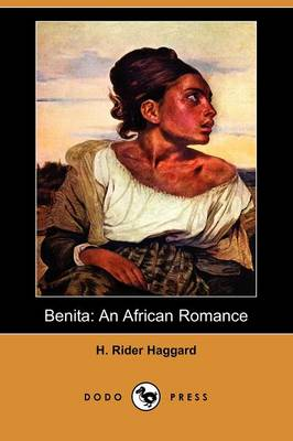 Benita: An African Romance (Dodo Press) (Paperback)