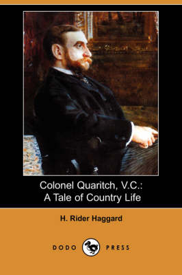 Colonel Quaritch, V.C.: A Tale of Country Life (Dodo Press) (Paperback)