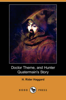 Doctor Therne, and Hunter Quatermain's Story (Paperback)