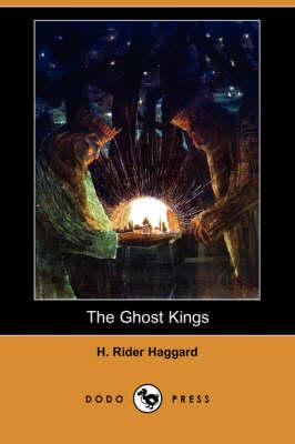 The Ghost Kings (Dodo Press) (Paperback)