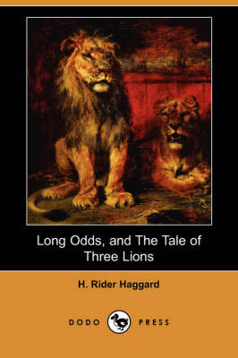 Long Odds, and the Tale of Three Lions (Dodo Press) (Paperback)
