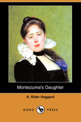 Montezuma's Daughter (Dodo Press) (Paperback)