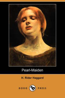 Pearl-Maiden (Dodo Press) (Paperback)