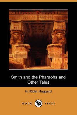 Smith and the Pharaohs and Other Tales (Dodo Press) (Paperback)