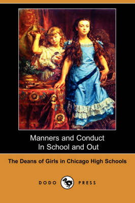 Manners and Conduct in School and Out (Dodo Press) (Paperback)