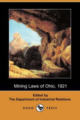Mining Laws of Ohio, 1921 (Dodo Press) (Paperback)