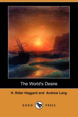 The World's Desire (Dodo Press) (Paperback)