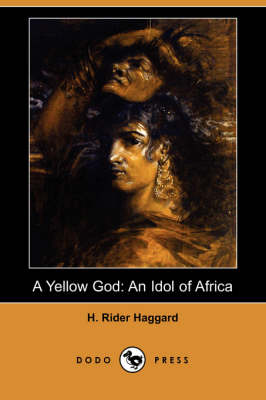 A Yellow God: An Idol of Africa (Dodo Press) (Paperback)